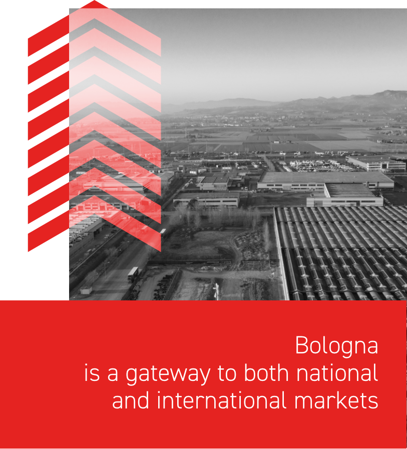 Bologna is a gateway to both national and international markets